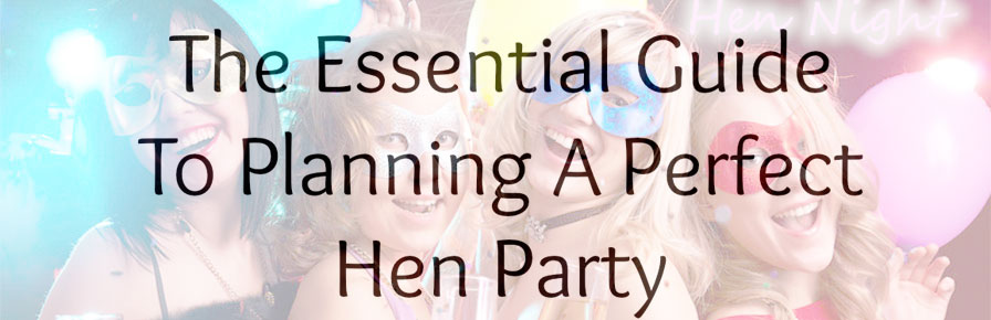 Guide to Planning the Best Hens Party for your Best Friend